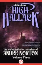 Tales from High Hallack, Volume Three ebook by Andre Norton
