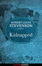 Kidnapped (Diversion Illustrated Classics) ebook by Robert Louis Stevenson