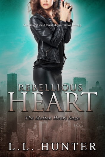 Rebellious Heart ebook by L.L Hunter