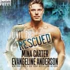 Unit 78: Rescued - The CyBRG Files, Book Two audiobook by Mina Carter, Evangeline Anderson