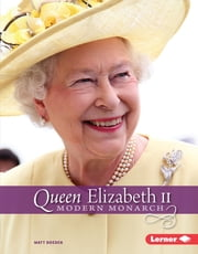 Queen Elizabeth II - Modern Monarch ebook by Matt Doeden