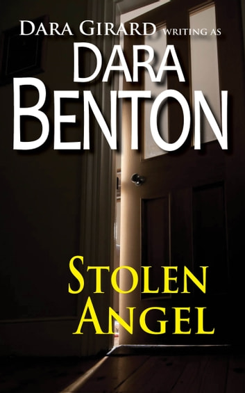 Stolen Angel ebook by Dara Benton,Dara Girard