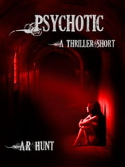 Psychotic ebook by Artemis Hunt