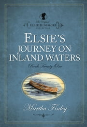 Elsies Journey on Inland Waters ebook by Martha Finley