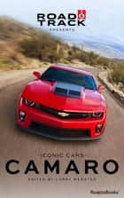 Road & Track Iconic Cars: Camaro ebook by Larry Webster