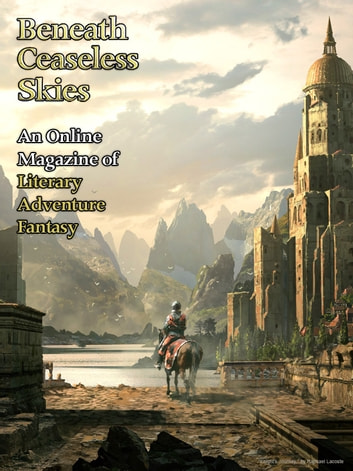 Beneath Ceaseless Skies Issue 100 Ebook By Richard Parks