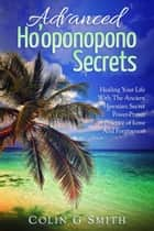 Ho'oponopono: Advanced Ho'oponopono Secrets - How To Love Yourself, #3 ebook by Colin Smith