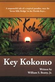 Key Kokomo ebook by William S. Beatty, Jr.