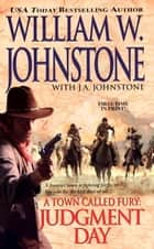 Judgment Day ebook by William W. Johnstone, J.A. Johnstone