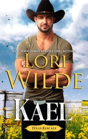 Kael - Texas Rascals, #6 ebook by Lori Wilde