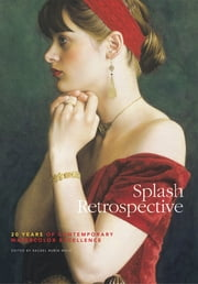 Splash Retrospective - 20 Years of Contemporary Watercolor Excellence ebook by Rachel Rubin Wolf