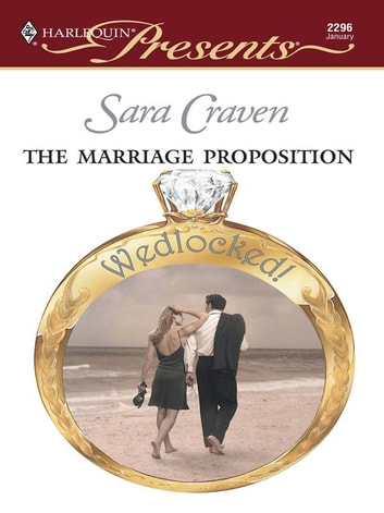 The Marriage Proposition eBook by Sara Craven