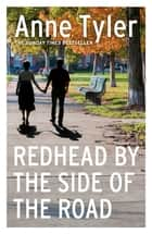 Redhead by the Side of the Road - Longlisted for the Booker Prize 2020 ebook by Anne Tyler