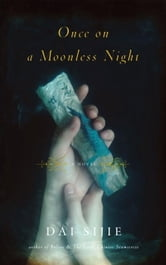 Once on a Moonless Night ebook by Dai Sijie