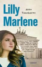 Lilly Marlene ebook by Anne Charlotte Voorhoeve