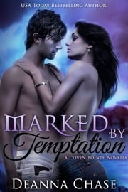 Marked by Temptation - Coven Pointe 1 ebook by Deanna Chase