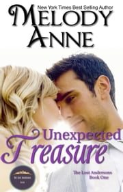 Unexpected Treasure - The Lost Andersons - Book One ebook by Melody Anne