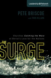 The Surge - Churches Catching the Wave of Christ's Love for the Nations ebook by Pete Briscoe
