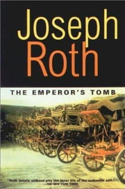 The Emperor's Tomb ebook by Joseph Roth,John Hoare