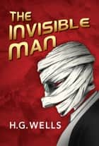 The Invisible Man ebook by HG Wells