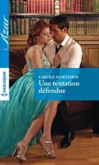 Une tentation défendue ebook by Carole Mortimer