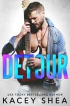 Detour ebook by Kacey Shea