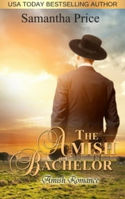 The Amish Bachelor ebook by Samantha Price