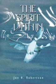 The Spirit Within ebook by Jon H. Robertson