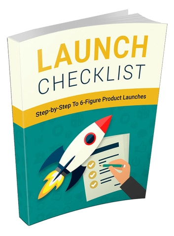 Launch Checklist - Step-by-Step to 6-Figure Product Launches ebook by Anonymous