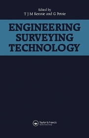 Engineering Surveying Technology ebook by T.J.M. Kennie,G. Petrie