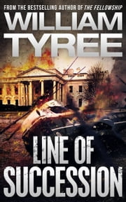 Line of Succession: A Thriller ebook by William Tyree