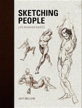 Sketching People: Life Drawing Basics ebook by Mellern, Jeff