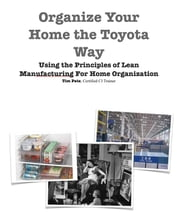 Organize Your Home The Toyota Way ebook by Tim Pate