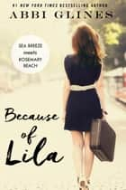 Because of Lila e-bok by Abbi Glines
