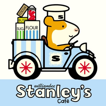 Stanley's Café ebook by William Bee