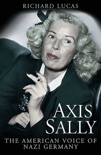 Axis Sally - The American Voice of Nazi Germany ebook by Richard Lucas
