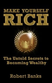 Make Yourself Rich ebook by Robert Banks