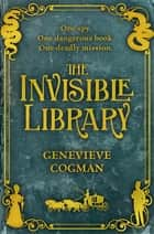 The Invisible Library 電子書 by Genevieve Cogman