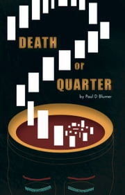 Death or Quarter ebook by Paul D Blumer