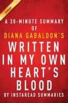 Written in My Own Heart's Blood by Diana Gabaldon - A 30-minute Instaread Summary ebook by Instaread Summaries