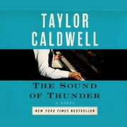 The Sound of Thunder - The Great Novel of a Man Enslaved by Passion and Cursed by His Own Success audiobook by Taylor Caldwell