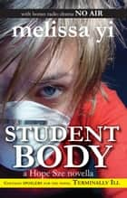 Student Body - A Hope Sze Novella, with Bonus Radio Drama: No Air ebook by Melissa Yi, Melissa Yuan-Innes