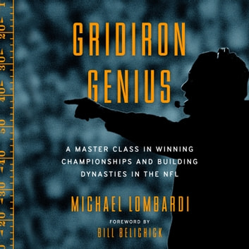 Gridiron Genius - A Master Class in Winning Championships and Building Dynasties in the NFL audiobook by Michael Lombardi