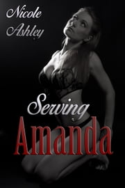 Serving Amanda ebook by Nicole Ashley
