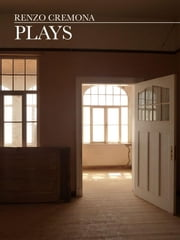 Plays ebook by Renzo Cremona