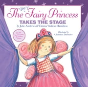 The Very Fairy Princess Takes the Stage ebook by Julie Andrews,Emma Walton Hamilton
