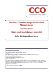 Tourism, Climate Change and Carbon Management: Three Case Studies ebook by Stefan Gossling,Brian Garrod,Alan Fyall,Brian Garrod