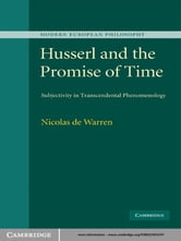 Husserl and the Promise of Time - Subjectivity in Transcendental Phenomenology ebook by Nicolas de de Warren