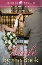 Bride by the Book ebook by Kathryn Brocato