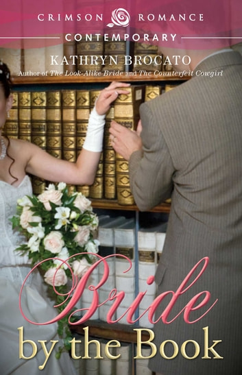 Bride By The Book Ebook By Kathryn Brocato 9781440582363 Rakuten